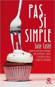 Pas si simple - Lucie Casel